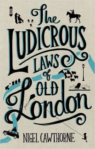 The Ludicrous Laws of Old London Book Cover